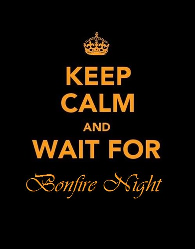 Keep Calm & Wait For Bonfire Night