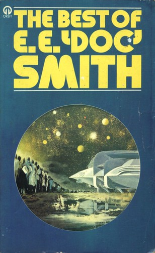 The Best of E.E. Doc Smith by E.E. Doc Smith. Orbit 1975. Cover artist Karel Thole