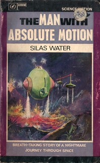 The Man With Absolute Motion  by Silas Water. Arrow 1965.