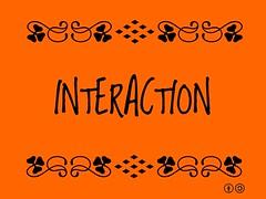 Buzzword Bingo: Interaction = reciprocal action or influence