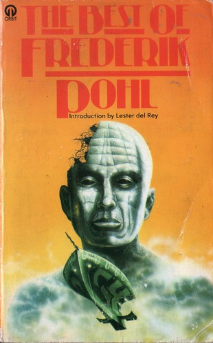 The Best of Frederik Pohl. Orbit 1976. Cover artist Tony Roberts
