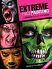 Extreme Face Painting – 25 Fiendish Step-by-Step Demos (Enhanced Edition)