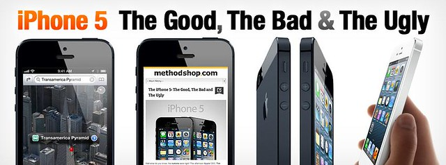 The iPhone 5: The Good, The Bad and The Ugly
