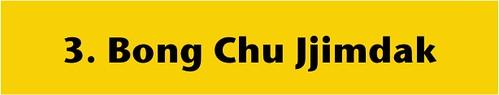 Bong Chu Jjimdak