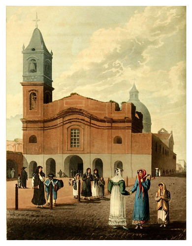 008-Iglesia de Santo Domingo y vestimentas femeninas-Picturesque illustrations of Buenos Ayres and Monte Video..-1820- Emeric Essex Vidal