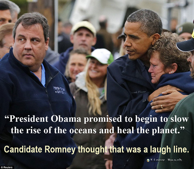 President Obama promised to begin to slow the rise of the oceans and heal the planet. Candidate Romney thought that was a laugh line