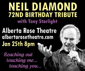 Neil Diamond Tribute w/ Tony Starlight @ Alberta Rose Theatre