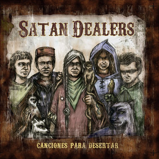 Satan Dealers - Canciones para Desertar (Scatter Records/ 2012)