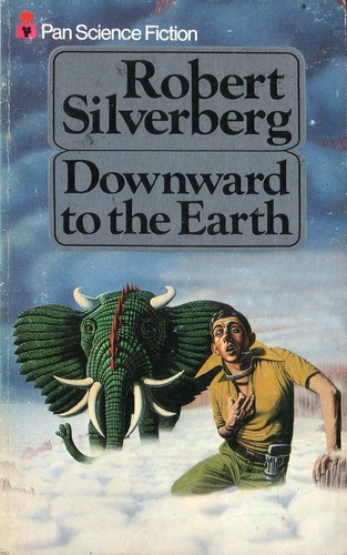 Downward to the Earth by Robert Silverberg. Pan 1978. Cover artist Stuart Hughes