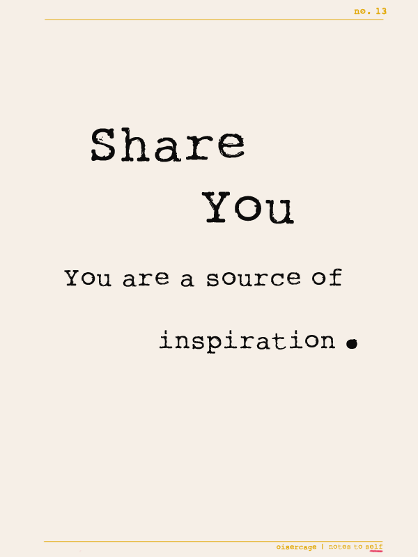 you are a source of inspiration