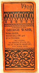 """A Remembrance from George Wahr, Publisher, Bookseller and Stationer,"" Ann Arbor, Michigan."
