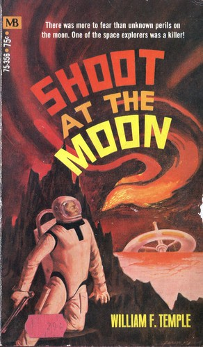 Shoot at the Moon by William F. Temple. Macfadden-Bartell 1970. Cover artist Jack Faragasso