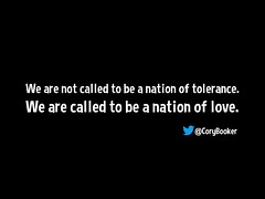 We are not called to be a nation of tolerance. We are called to be a nation of love. @CoryBooker