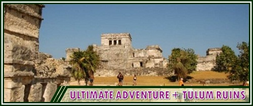 Hidden Worlds Combo: Ultimate Adventure Package + Tulum Ruins