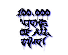 100,000 Views of all TIME!!!