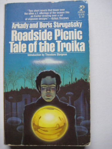 Roadside Picnic & Tale of the Troika - the Strugatski Brothers