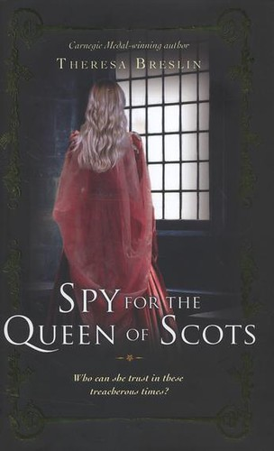 Theresa Breslin, Spy For the Queen of Scots