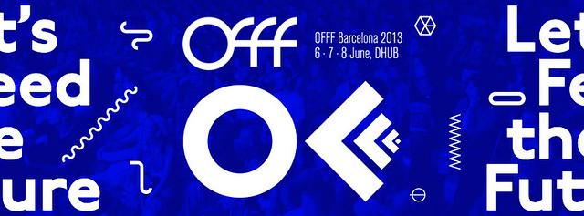 OFFF Festival 2013 : Barcelona.