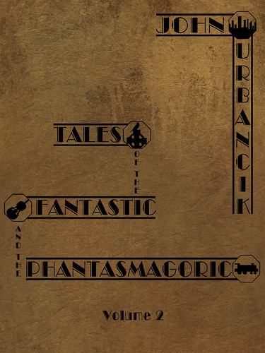 Tales of the Fantastic and the Phantasmagoric