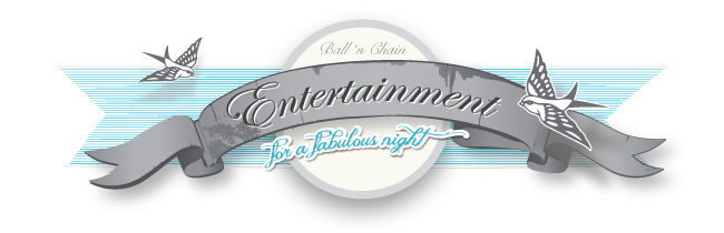 ENTERTAINMENT FOR A FABULOUS NIGHT GRAPHIC FRESH ARTS BALL 'N CHAIN GALA 2013