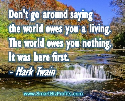 Mark Twain Quote the World Owes You Nothing