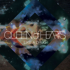 "Queen of Hearts ""Like a Drug"""