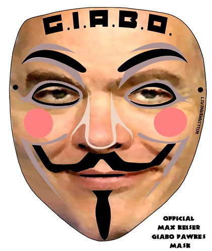 OFFICAL DOWNLOADABLE MAX KEISER GIABO FAWKES MASK by Colonel Flick