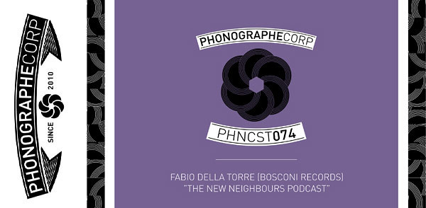 PHNCST074 – Fabio Della Torre (Bosconi Records) « The New Neighbours Podcast » (Image hosted at FlickR)