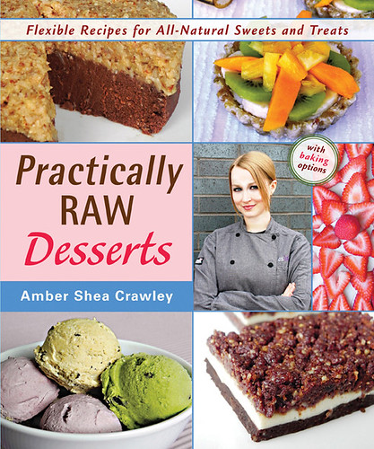 Practically raw desserts chef amber shea about the book full title practically raw desserts flexible recipes for all natural sweets and treats author amber shea crawley me publisher vegan forumfinder Choice Image