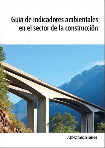 'Guía de Indicadores Ambientales en el Sector de la Construcción'