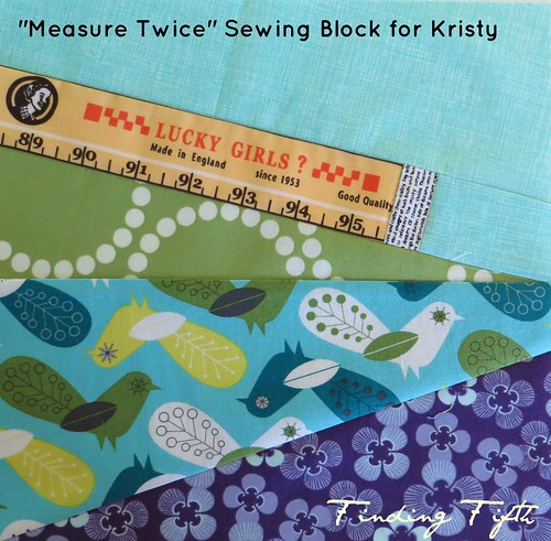 """Measure twice"" Sewing Block for Kristy"