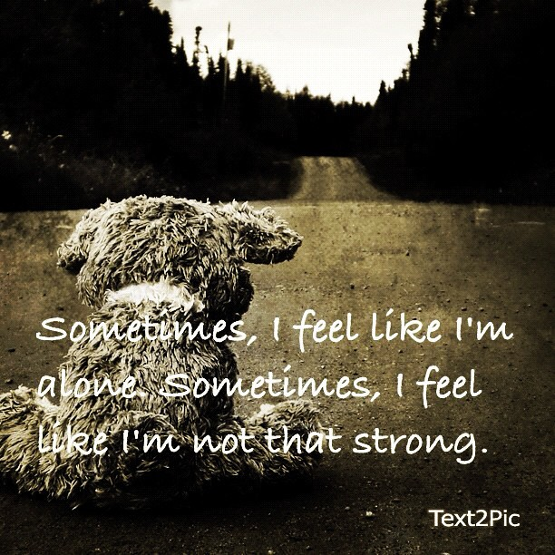 8191790911 3c9661b8e7 z jpgQuotes About Being Lonely And Sad