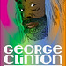 George Clinton and Parliament Funkadelic Poster