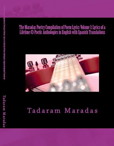 9781478271864  The Maradas Poetry Compilation of Poem Lyrics Volume I: Lyrics of a Lifetime (C) Poetic Anthologies in English with Spanish translations by Tadaram Alasadro Maradas