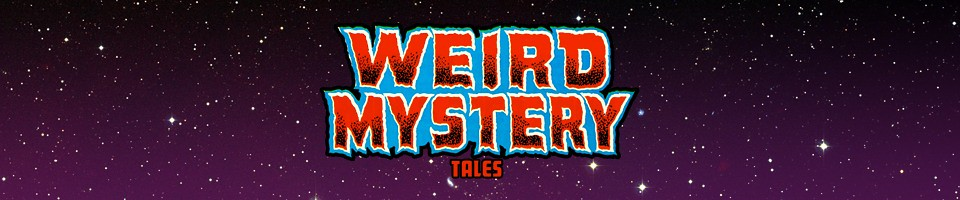 Weird Mystery Tales: The Five Earths Project