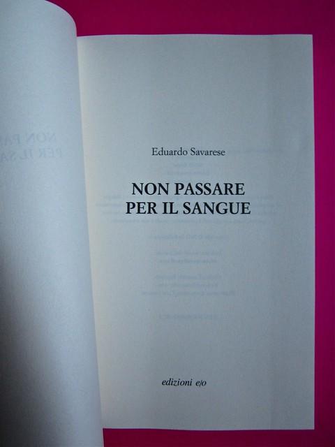 Eduardo Savarese, Non passare per il sangue. edizioni e/o 2012. Grafica di Emanuele Gragnisco; illustrazione di Luca Laurenti. Frontespizio (part.), 1