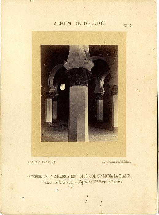 Sinagoga de Santa María la Blanca hacia 1865. Fotografía de Jean Laurent incluida en un álbum sobre Toledo © Archivo Municipal. Ayuntamiento de Toledo