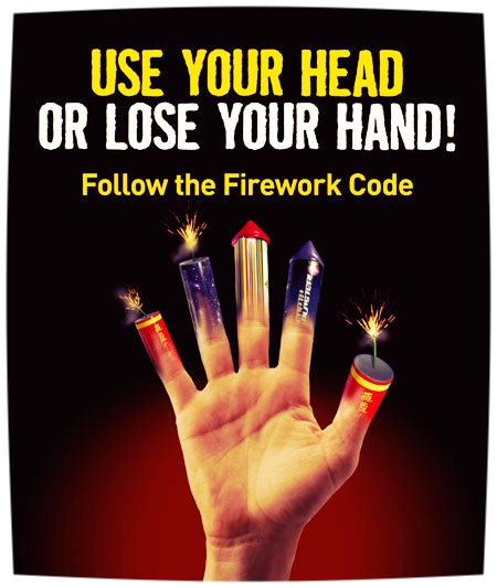 Epic Fireworks - 'Use Your Head Or Lose Your Hand' Follow The Firework Code Poster.