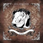 JOY/DISASTER: Sickness (Manic Depression 2012)