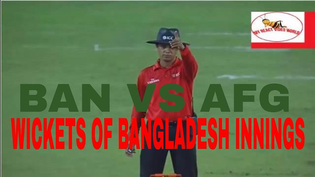 ###WICKETS oF BANGLADESH INNINGS  BANGLADESH VS AFGANISTAN 1ST ROCKET ODI SERIES