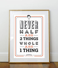 """Never Half-Ass Two Things"" poster with image of Ron Swanson"