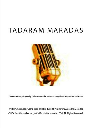 The Prose Poetry Project by Tadaram Maradas (C) by Tadaram Alasadro Maradas