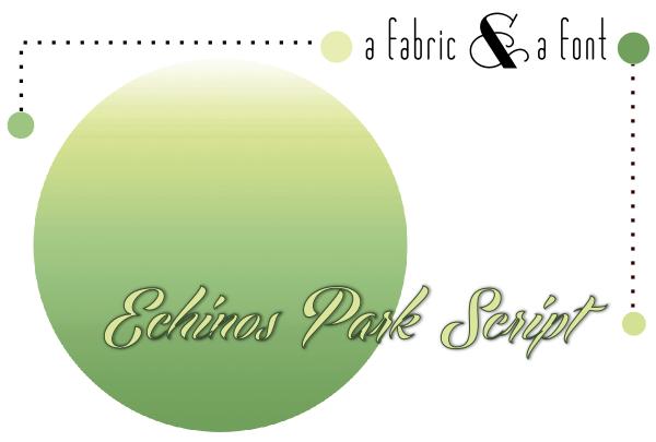 Echinos Park Script + Riley Blake Ombre Green
