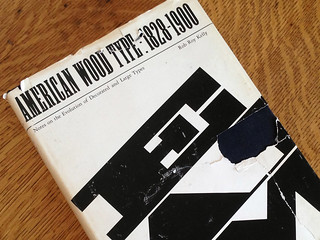 American Wood Type 1828-1900 by Rob Roy Kelly, original 1969 edition