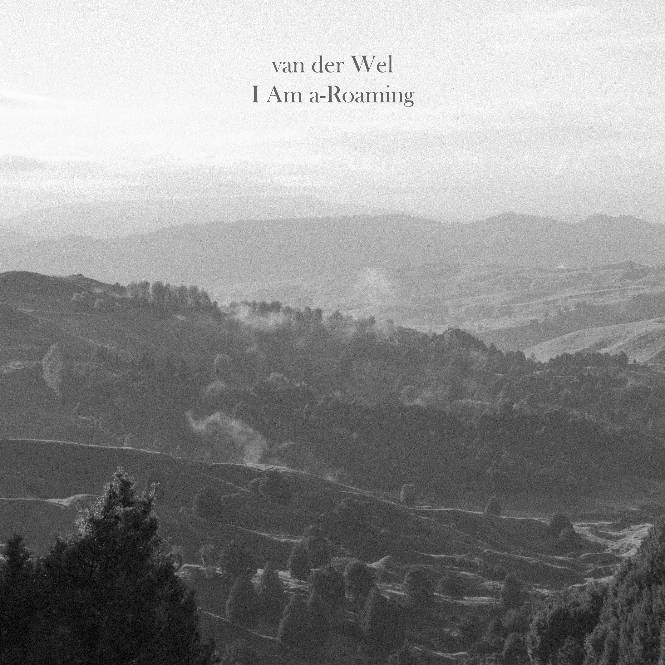 van der Wel - I Am a-Roaming EP