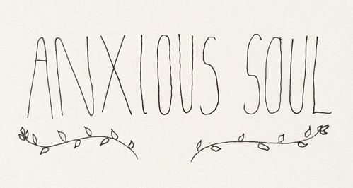 anxious soul