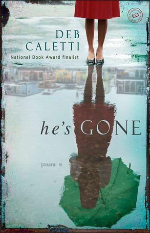 He's Gone - Deb Caletti