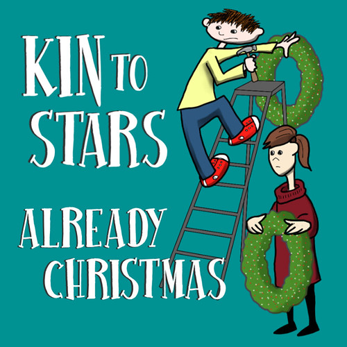 "Kin to Stars ""Already Christmas"""