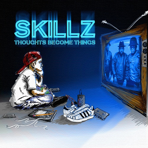 skillz-thoughts-become-things-cover