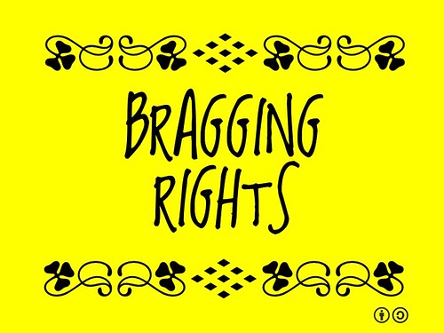 Buzzword Bingo: Bragging Rights = The right to boast about something